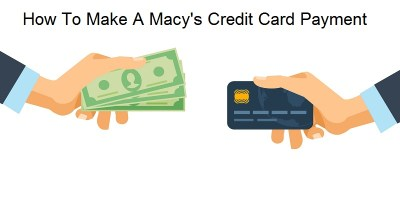 How To Make A Macy's Credit Card Payment