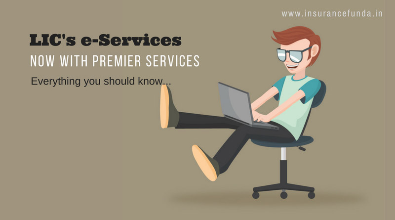 LIC eservices and premier services every thing you should know