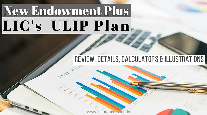 LIC New Endowment plus 835 all details with review calculators and illustrations
