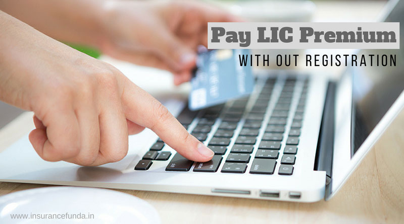 How to pay LIC Premium online without registration