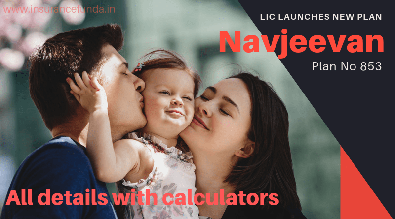 LIC's Navjeevan Plan 853 -Details with Premium and Benefit Calculators