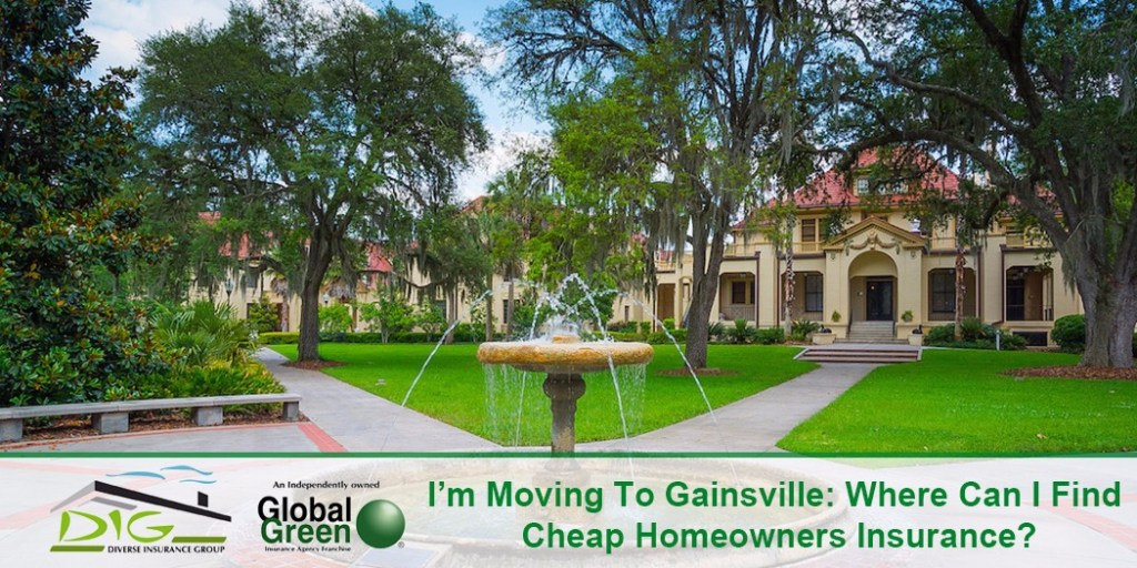 I m Moving To Gainsville Where Can I Find Cheap Homeowners Insurance