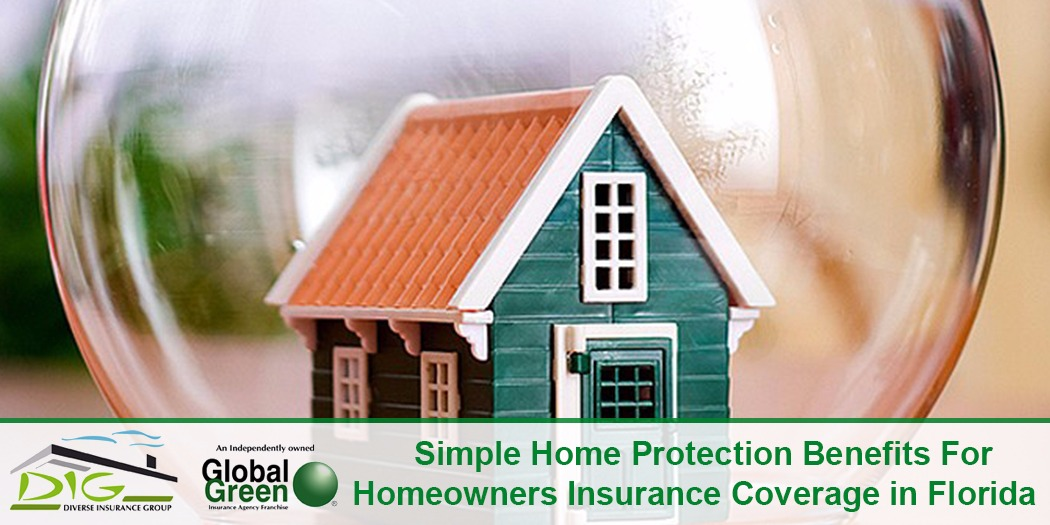 Simple Home Protection Benefits for Homeowners Insurance Coverage in Florida