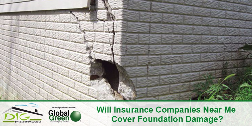 Will Insurance Companies Near Me Cover Foundation Damage?