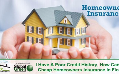 I Have A Poor Credit History, How Can I Get Cheap Homeowners Insurance In Florida?