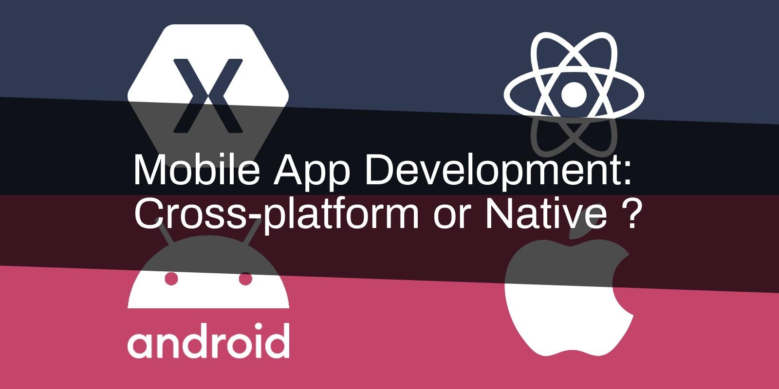 Cross-platform or Native Mobile App Development