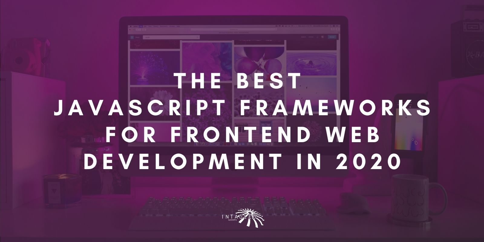 The Best JavaScript Frameworks for Frontend Web Development in 2020