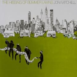 Joni Mitchell : The Hissing Of Summer Lawns