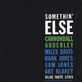 Cannonball Adderley : Somethin' Else