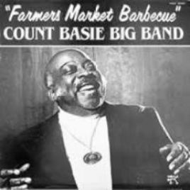 "Count Basie Big Band – ""Farmers Market Barbecue"""
