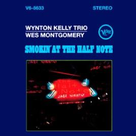 Wynton Kelly Trio & Wes Montgomery – Smokin At The Half Note
