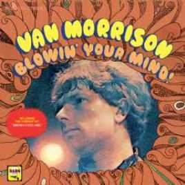 Van Morrison – Blowin' Your Mind