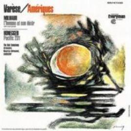 Varese – Ameriques / Milhaud – L'homme et son desir / Honegger – Pacific 231
