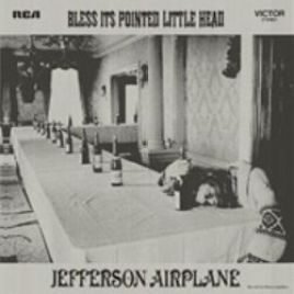 Jefferson Airplane – Bless It's Pointed Little Head