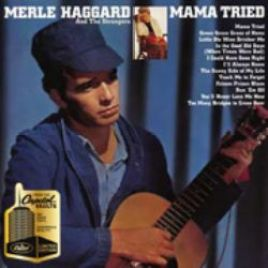 Merle Haggard – Mama Tried