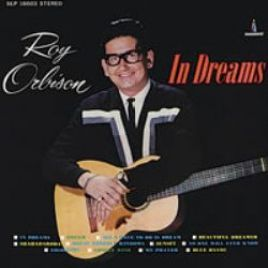 Roy Orbison – In Dreams