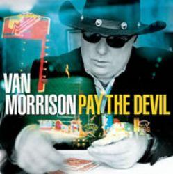 Van Morrison – Pay The Devil