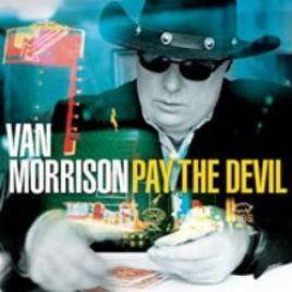 Van Morrison – Pay The Devil