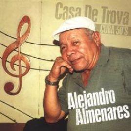Alejandro Almenares – Casa De Trova Cuba 50's