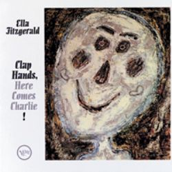 Ella Fitzgerald – Clap Hands, Here Comes Charlie