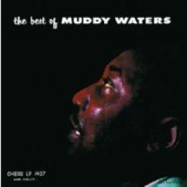 Muddy Waters – The Best of Muddy Waters