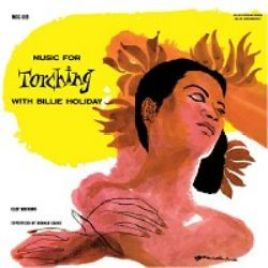 Billie Holiday – Music For Torching