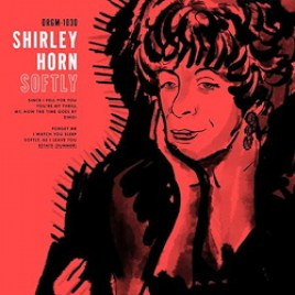 Shirley Horn : Softly