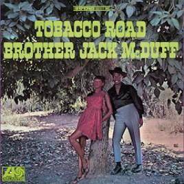 Brother Jack McDuff : Tobacco Road
