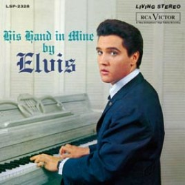 Elvis Presley With The Jordanaires : His Hand in Mine