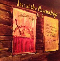 Arne Domnérus : Jazz At The Pawnshop Vol.1