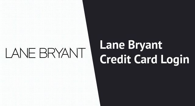 Lane Bryant Credit Card Login Guide