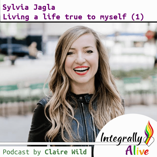19_integrally_alive_podcast_2019-01-14_living_a_life_that_is_true_to_me_with_sylvia_jagla