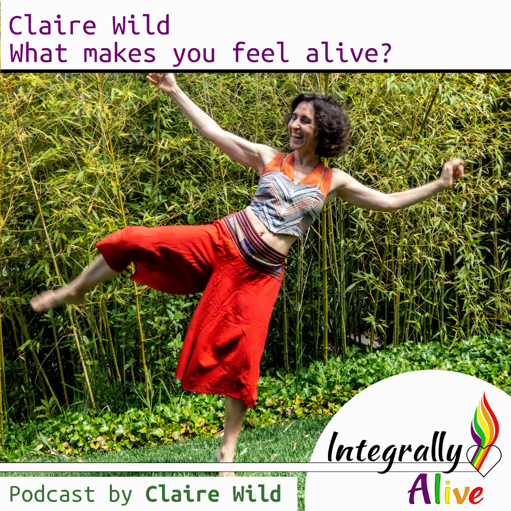 27_integrally_alive_podcast_what_makes_you_feel_alive_claire_wild