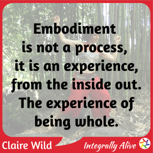 47_integrally_alive_podcast_2020_11_03_quote_what_is_embodiment_claire_wild
