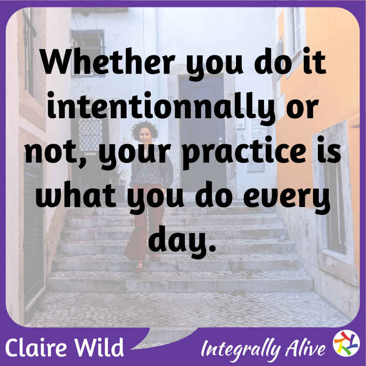 48_integrally_alive_podcast_2020_11_11_quote_why_you_need_a_daily_practice_claire_wild