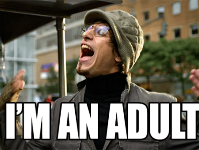 Stop Acting Like an Adult