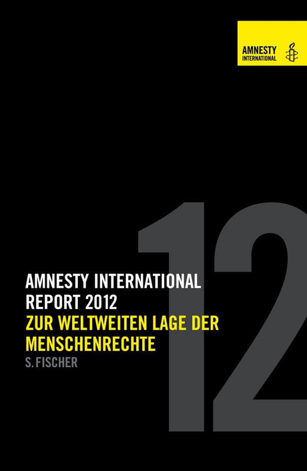 Amnesty International Report 2012: Zur weltweiten Lage der Menschenrechte.Verlag S.Fischer 2012.573 Seiten. 14,99 Euro.