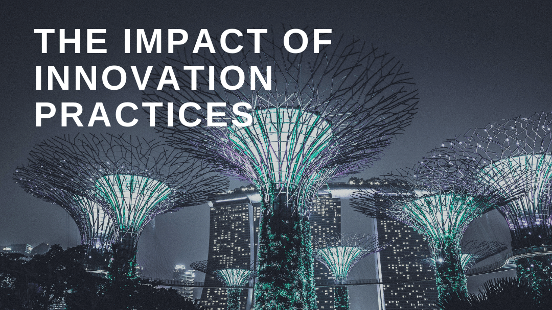The Impact of Innovation Practices