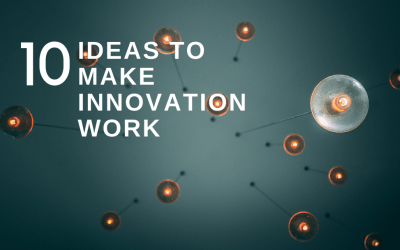 10 ideas to make innovation work