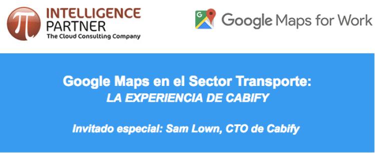 Experiencia de Cabify con Google Maps