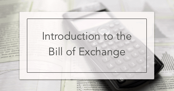Introduction To The Bill Of Exchange Intelligent Economist