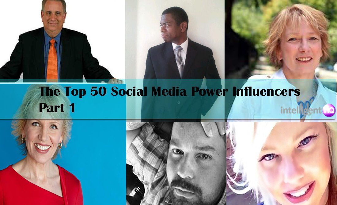 The Top 50 Social Media Power Influencers Part 1. Intelligenthq