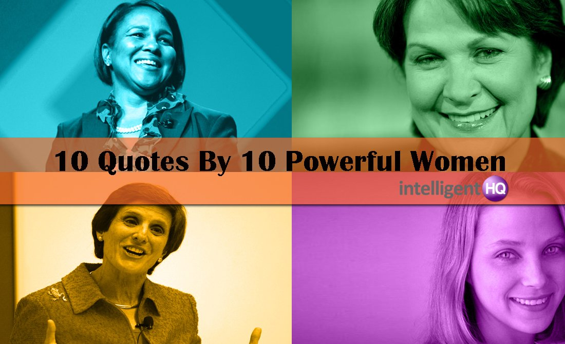 10 Quotes By 10 Of The Worlds Most Powerful Women