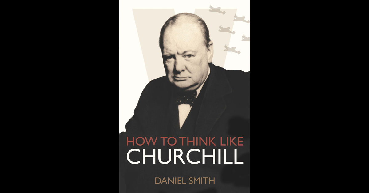 """How to Think Like Churchill"" by Daniel Smith"