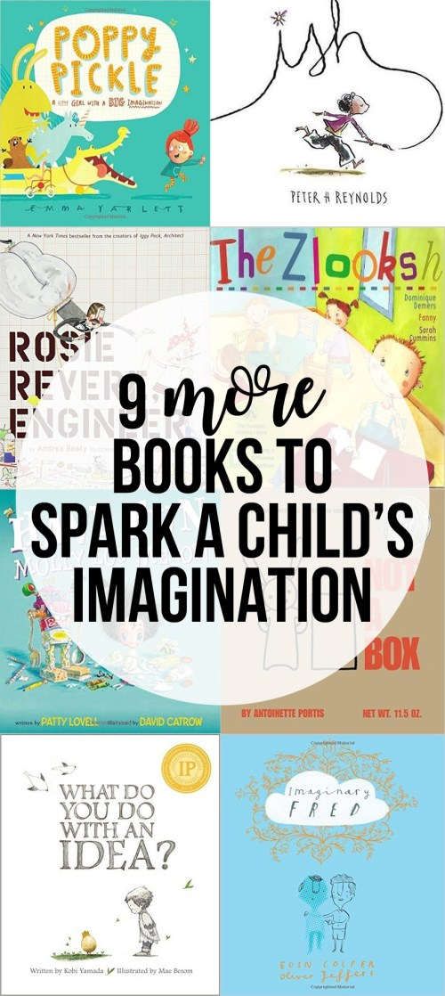 Picture books that spark imagination! Nine books with characters with great imagination that will help spark imagination in your children.