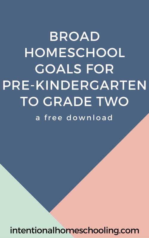 Broad Homeschool Goals for Pre-Kindergarten to Grade Two
