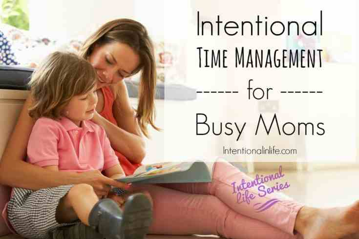 Intentional Time Management for Busy Moms