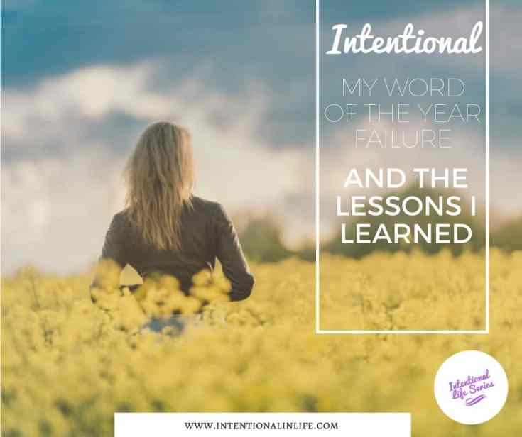 Intentional ~ My Word of the Year and How I Failed at being Intentional