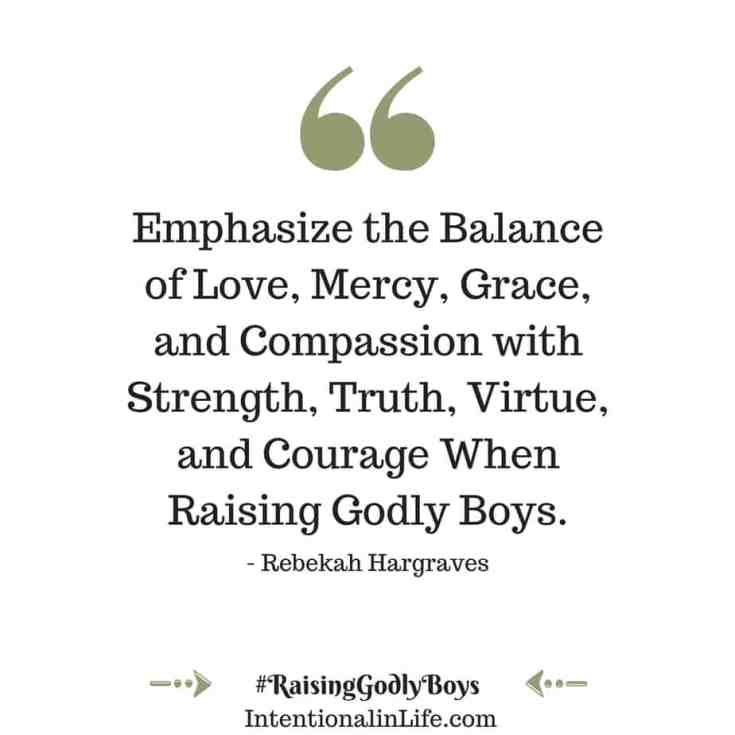 Raising up godly boys quote
