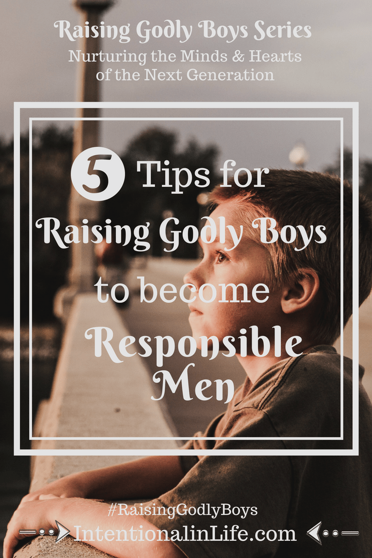 We all want to raise our sons to become responsible men. Anyone who has been a parent, however, knows that our kids don't start out that way. Our young children are naturally selfish and irresponsible with a tendency toward being lazy. So, how do we raise godly boys to become responsible men?